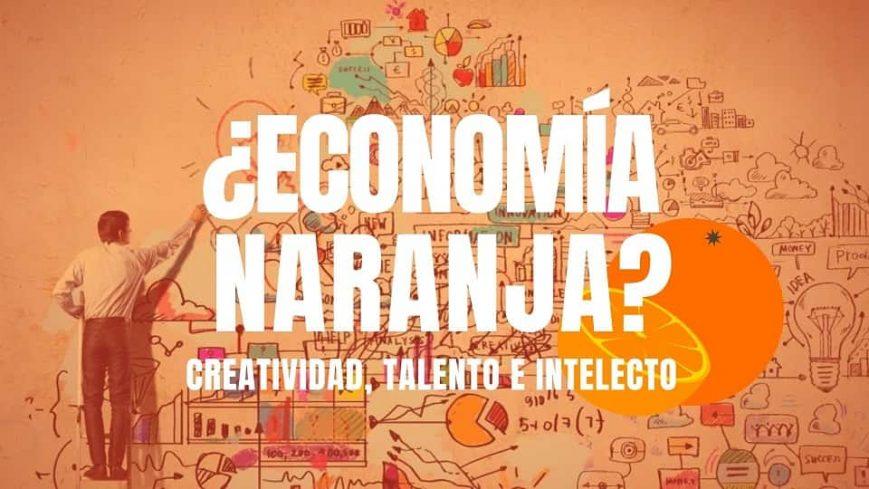 ECONOMIA-NARANJA-CREATIVIDAD-TALENTO-INTELECTO