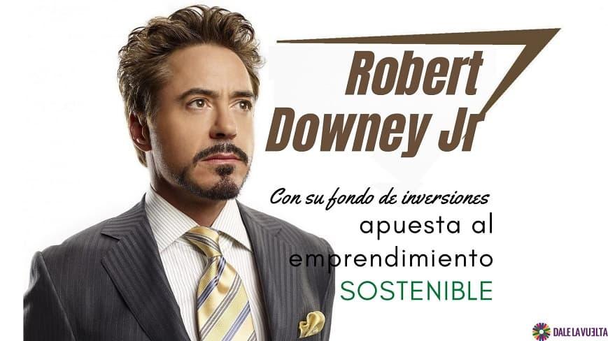 Robert Downey Jr crea fondo de inversiones-SOSTENIBLE