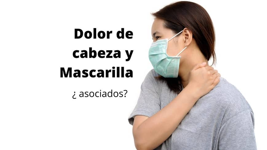 Dolor de cabeza asociado a uso de mascarilla