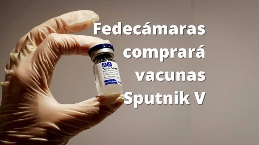 Fedecámaras comprará vacunas Sputnik V