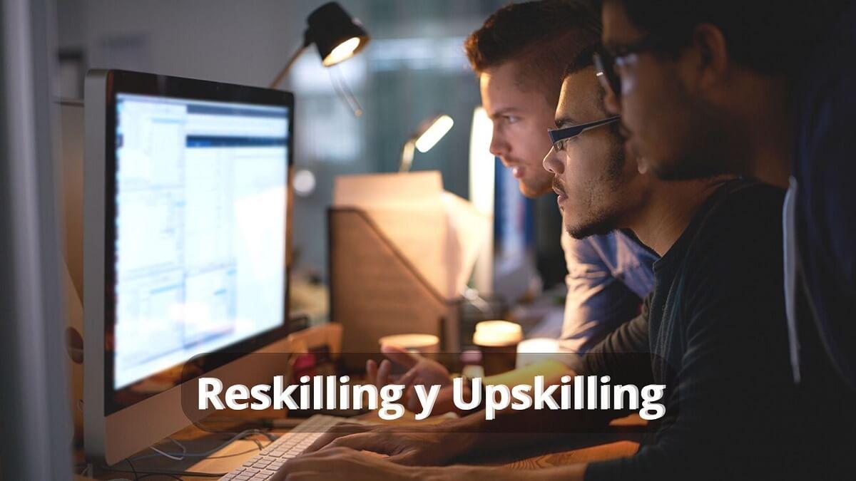Reskilling y Upskilling como impulsar la transformación en tu empresa