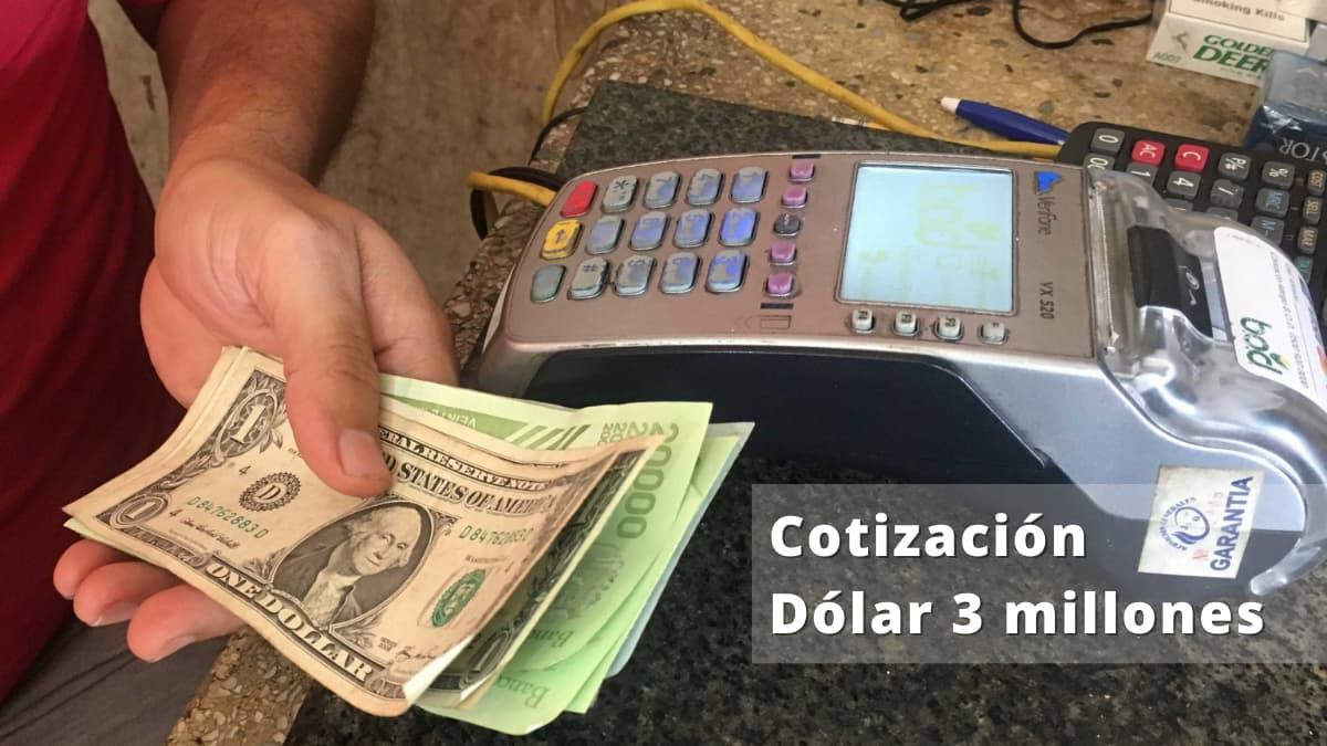 Dolar se acerca a los 3 millones