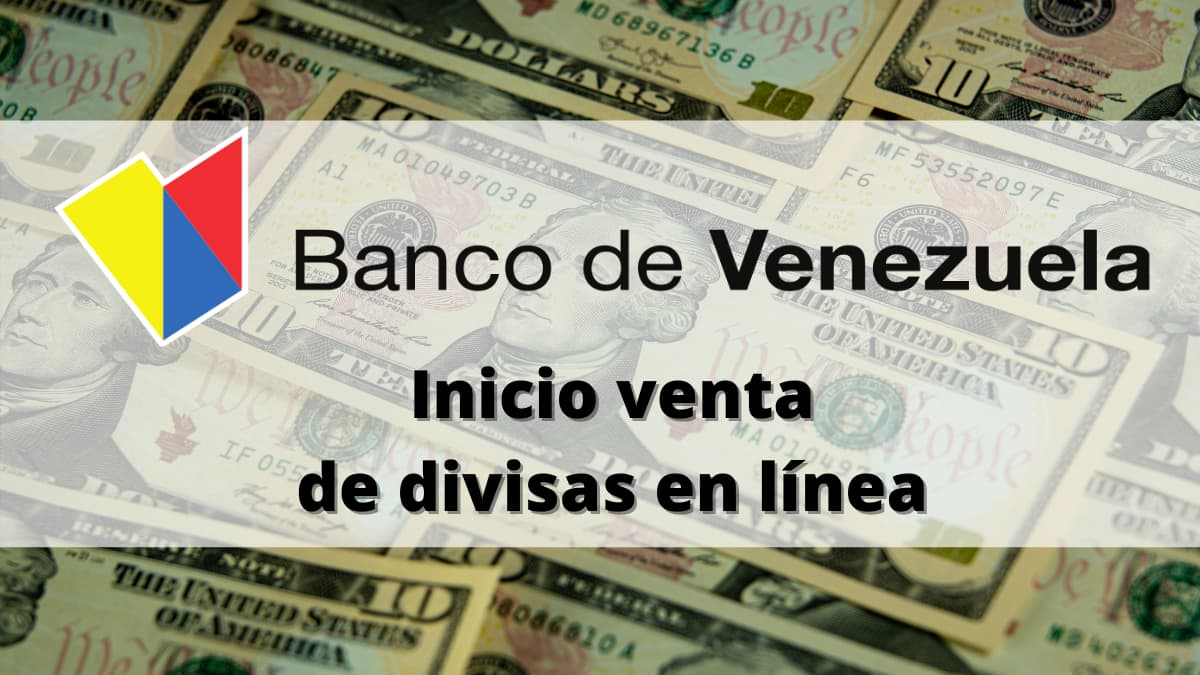 Banco de Venezuela se suma a la venta de divisas