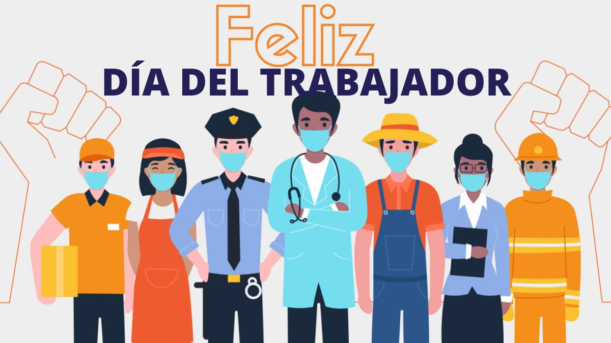 ¡Feliz día de los trabajadores!