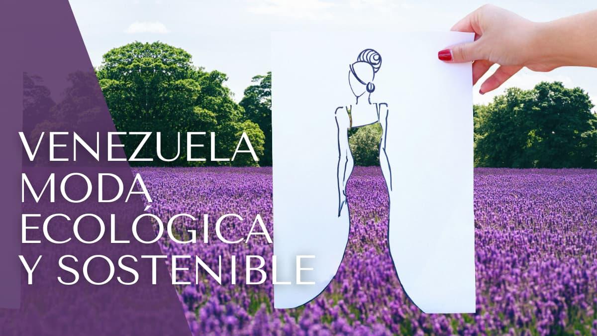 Venezuela se suma a la tendencia de moda ecológica y sostenible
