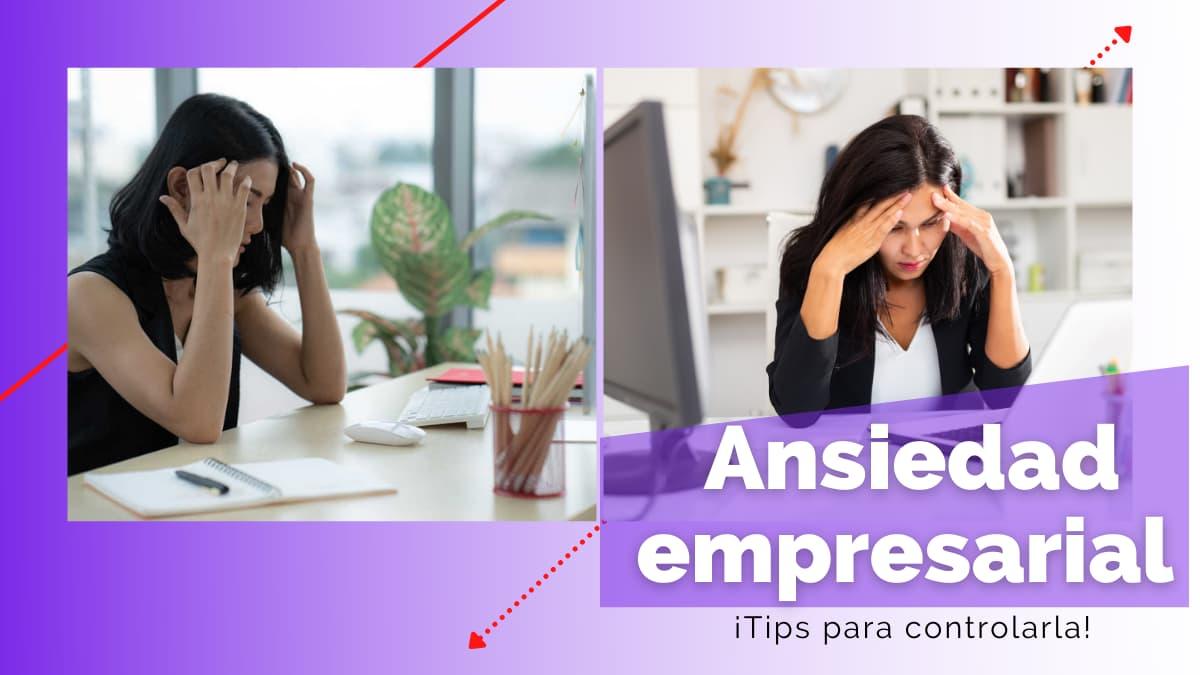 ansiedad empresarial consejos para controlarla