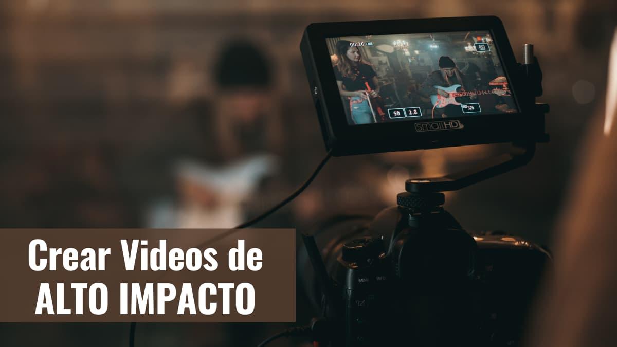 como-crear-videos-de-alto-impacto